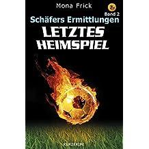 Letztes Heimspiel (Schäfers Ermittlungen 2)