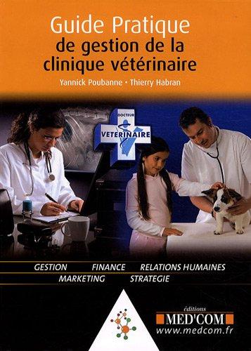 Guide pratique de la gestion de la clinique vétérinaire