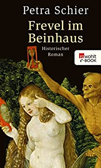 Frevel im Beinhaus (Apothekerin Adelina 4) (German Edition) by [Schier, Petra]
