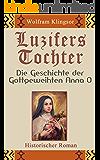 Luzifers Tochter - Die Geschichte der Gottgeweihten Anna O: Teil 1: Aufstieg und Fall