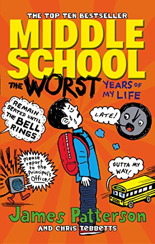 Middle School: The Worst Years of My Life: (Middle School 1) (Bücher Kinder Patterson Für)