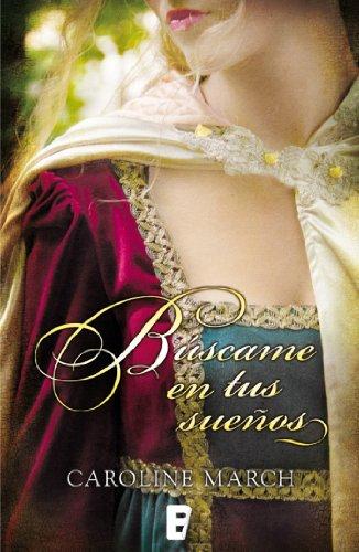 Búscame en tus sueños: Finalista Premio Rincón Romántico 2013 (Spanish Edition)