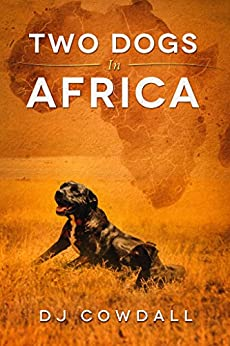 Two Dogs In Africa by [Cowdall, DJ]