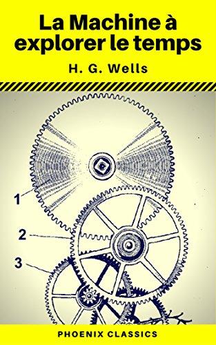 Couverture du livre La Machine à explorer le temps (Phoenix Classics)
