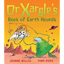 Dr Xargle's Book Of Earth Hounds by Jeanne Willis (2002-06-20)