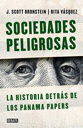 Descargar Libro Sociedades peligrosas. La historia detrás de los Panama Papers: La historia detrás de los Panamá Papers de Rita Vasquez