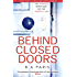Behind Closed Doors: The gripping psychological thriller everyone is raving about