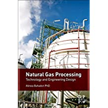 Natural Gas Processing: Technology and Engineering Design (English Edition)