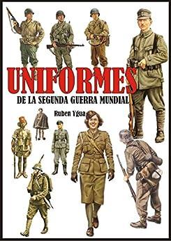 Uniformes De La Segunda Guerra Mundial por Ruben Ygua Gratis