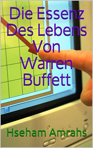 Die Essenz Des Lebens Von Warren Buffett (Reich-essenz)