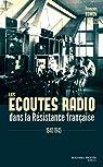 Les écoutes radio dans la Résistance française : 1940-1945 par Romon
