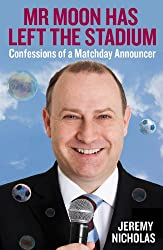 Mr Moon Has Left the Stadium: Confessions of a Matchday Announcer