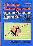 Change-Management: Konzepte, Prozesse, Werkzeuge für Manager, Verkäufer, Berater und Trainer