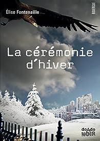 La cérémonie d'hiver par Elise Fontenaille