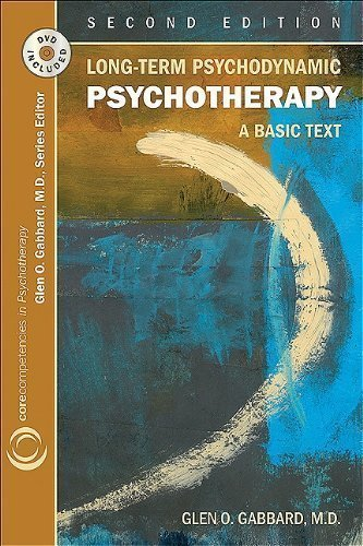 By Glen O. Gabbard: Long-term Psychodynamic Psychotherapy: A Basic Text (Core Competencies in Psychotherapy) Second (2nd) Edition