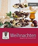Weihnachten Rezepte für den Thermomix TM 31 von Gabriele Dargewitz (Oktober 2013) Gebundene Ausgabe