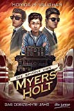 Die Spione von Myers Holt - Das dreizehnte Jahr