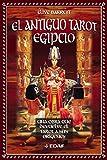 Antiguo Tarot Egipcio. Una Obra Que Devuelve El Tarot A Sus Orígenes (Tabla de Esmeralda)