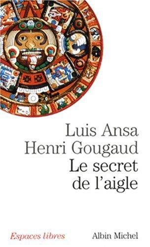Le secret de l'aigle par Luis Ansa