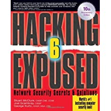 Hacking Exposed, Sixth Edition: Network Security Secrets& Solutions: Network Security Secrets and Solutions by Mcclure, Stuart (2009) Paperback