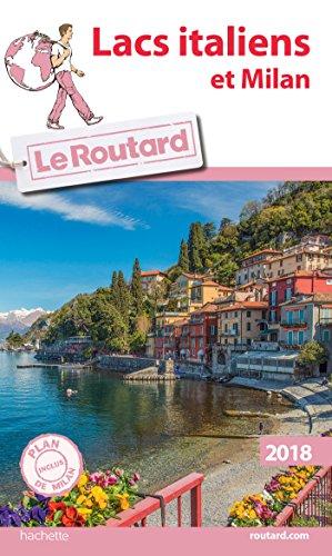 Guide du Routard Lacs Italiens et Milan 2018