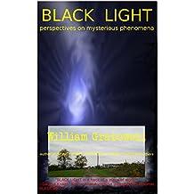 Black Light: Perspectives on Mysterious Phenomena