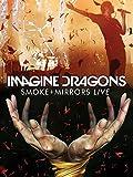 Imagine Dragons: Smoke + Mirrors Live