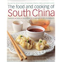 The Food and Cooking of South China: Discover the Vibrant Flavours of Cantonese, Shantou, Hakka and Island Cuisine by Terry Tan (13-Oct-2008) Hardcover