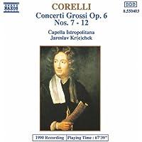 Corelli: Concerto Grossos Op. 6, Nos. 7-12