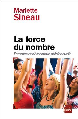 La force du nombre : Femmes et démocratie présidentielle par Mariette Sineau
