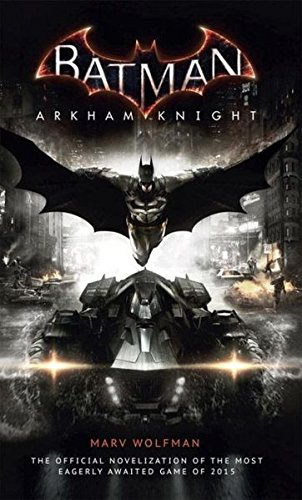 Batman Arkham Knight: Roman zum Game - City Robin Batman Arkham