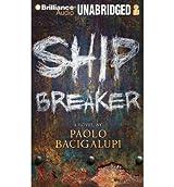 [Ship Breaker [ SHIP BREAKER ] By Bacigalupi, Paolo ( Author )Nov-17-2010 Compact Disc