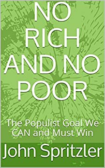 NO RICH AND NO POOR: The Populist Goal We CAN and Must Win by [Spritzler, John]