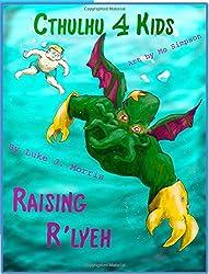 Cthulhu 4 Kids: Raising R'lyeh: Volume 2