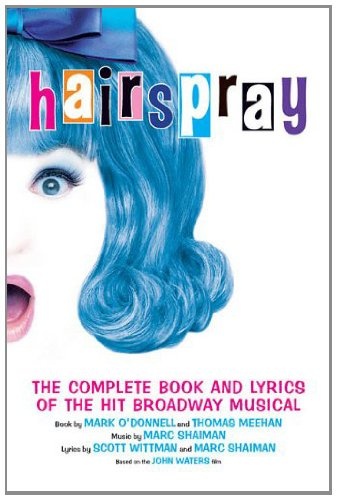 hairspray-the-complete-book-and-lyrics-of-the-hit-broadway-musical