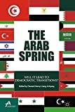 The Arab Spring: Will It Lead to Democratic Transitions? (Asan-Palgrave Macmillan Series)