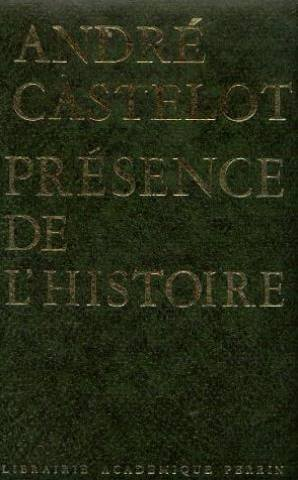 Présence de l'histoire par Castelot André