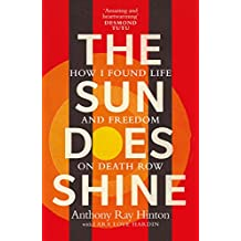 The Sun Does Shine: How I found life and freedom on death row