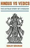 Hindus vs Vedics: The untold story of Hinduism