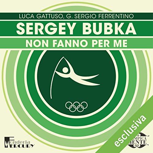 Sergey Bubka: Non fanno per me (Olimpicamente)  Audiolibri