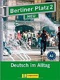 Berliner Platz 2 NEU - Lehr- und Arbeitsbuch 2 mit 2 Audio-CDs: Deutsch im Alltag (Berliner Platz NEU)