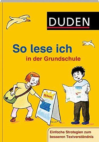 Duden - So lese ich in der Grundschule: Einfache Strategien zum besseren Textverständnis (Duden - So lerne ich in der Grundschule)
