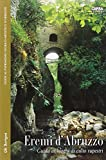 Eremi d'Abruzzo. Guida ai luoghi di culto rupestri