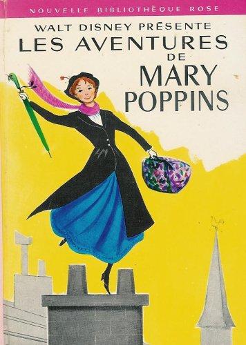 Les aventures de Mary Poppins : Collection : Nouvelle bibliothèque rose cartonnée & illustrée : Racontées par Mary Carey d'après le film tiré de l'oeuvre de P. L. Travers