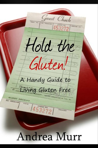 hold-the-gluten-a-handy-guide-to-living-gluten-free-english-edition