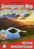 Grenzgänger-Weg: Tannheimer Tal - Bad Hindelang - Hinterhornbach. 26 Touren. Mit GPS-Tracks (Rother Wanderführer)