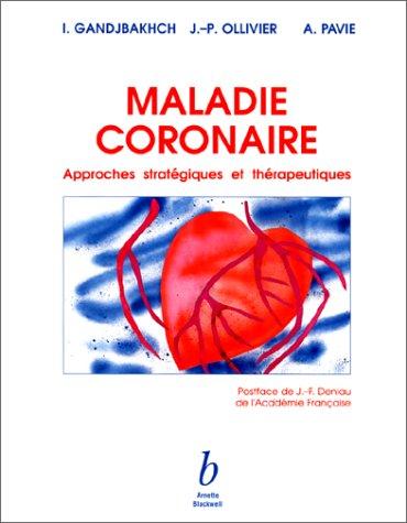 MALADIE CORONAIRE. Approches statégiques et thérapeutiques (Cardiologie)