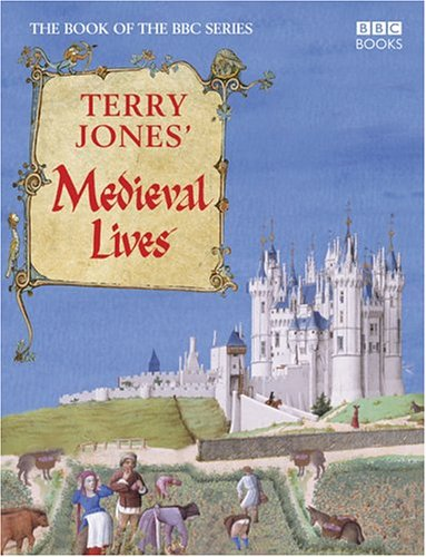Terry Jones' Medieval Lives por Terry Jones