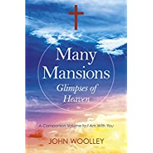"""Many Mansions: The Companion Volume To """"I Am With You"""""""