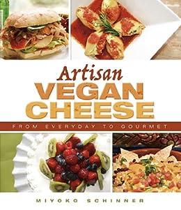 Artisan Vegan Cheese (English Edition) von [Schinner, Miyoko]